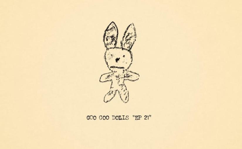 Goo Goo Dolls to Release 'EP 21' on April16